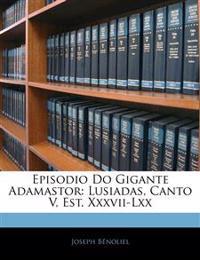 Episodio Do Gigante Adamastor: Lusiadas, Canto V, Est. Xxxvii-Lxx