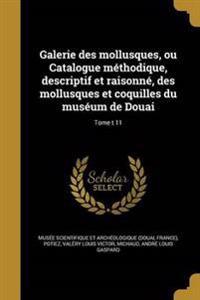 FRE-GALERIE DES MOLLUSQUES OU