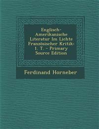 Englisch-Amerikanische Literatur Im Lichte Französischer Kritik: 1. T. - Primary Source Edition
