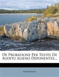 de Probatione Per Testes de Auditu Alieno Deponentes...