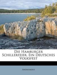 Die Hamburger Schillerfeier, Ein Deutsches Volksfest