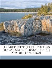 Les sulpiciens et les prêtres des Missions-étrangeres en Acadie (1676-1762)