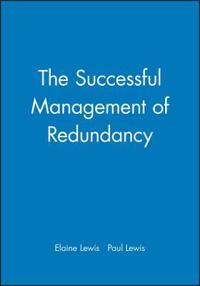 The Successful Management of Redundancy