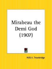 Mirabeau the Demi God 1907