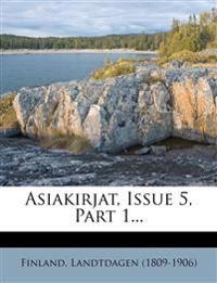 Asiakirjat, Issue 5, Part 1...