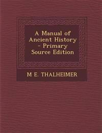 A Manual of Ancient History - Primary Source Edition