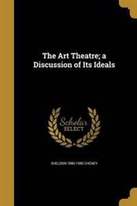 ART THEATRE A DISCUSSION OF IT
