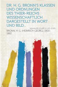Dr. H. G. Bronn's Klassen und Ordnungen des Thier-Reichs : wissenschaftlich dargestellt in Wort und Bild... Volume Bd 13..Abt..11..Lfg..11.221