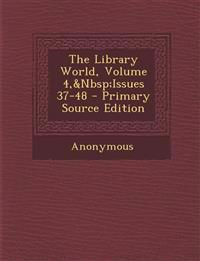 The Library World, Volume 4,&Nbsp;Issues 37-48