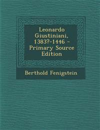 Leonardo Giustiniani, 1383?-1446 - Primary Source Edition