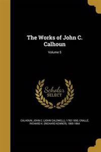 WORKS OF JOHN C CALHOUN V05