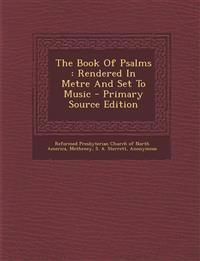 The Book Of Psalms : Rendered In Metre And Set To Music