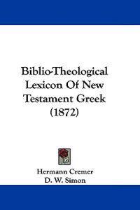 Biblio-theological Lexicon of New Testament Greek