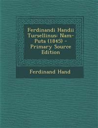 Ferdinandi Handii Tursellinus: Nam-Puta (1845) - Primary Source Edition