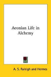 Aeonian Life in Alchemy