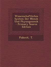 Wissenschaftliches System Der Mimik Und Physiognomik - Primary Source Edition