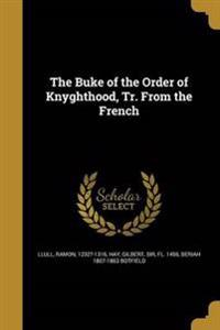 BUKE OF THE ORDER OF KNYGHTHOO