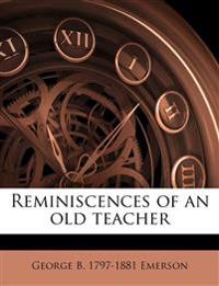 Reminiscences of an old teacher