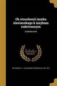 RUS-OB OTNOSHENII IAZYKA SLAVI