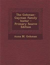 The Gehman-Gayman family histor