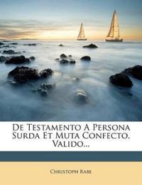 De Testamento A Persona Surda Et Muta Confecto, Valido...