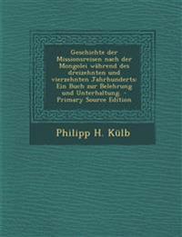 Geschichte der Missionsreisen nach der Mongolei während des dreizehnten und vierzehnten Jahrhunderts: Ein Buch zur Belehrung und Unterhaltung. - Prima