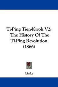 Ti-Ping Tien-Kwoh V2: The History Of The Ti-Ping Revolution (1866)
