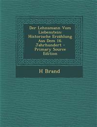 Der Lehnsmann Vom Liebenstein: Historische Erzahlung Aus Dem 16. Jahrhundert