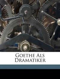 Goethe Als Dramatiker