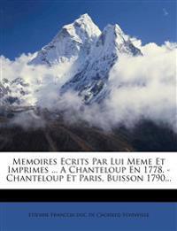 Memoires Ecrits Par Lui Meme Et Imprimes ... A Chanteloup En 1778. - Chanteloup Et Paris, Buisson 1790...