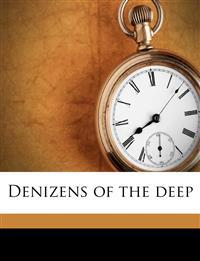 Denizens of the deep