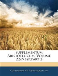 Supplementum Aristotelicum, Volume 2,part 2