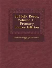 Suffolk Deeds, Volume 1 - Primary Source Edition