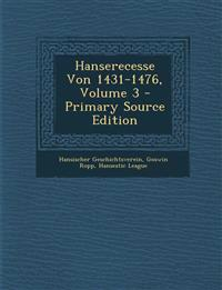 Hanserecesse Von 1431-1476, Volume 3 - Primary Source Edition