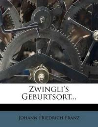 Zwingli's Geburtsort...