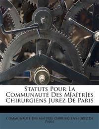 Statuts Pour La Communauté Des M[aîtr]es Chirurgiens Jurez De Paris