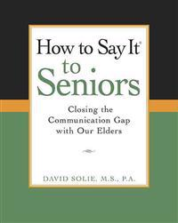 How to Say It(r) to Seniors: Closing the Communication Gap with Our Elders