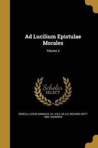 AD LUCILIUM EPISTULAE MORALES