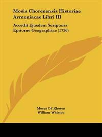 Mosis Chorenensis Historiae Armeniacae Libri III