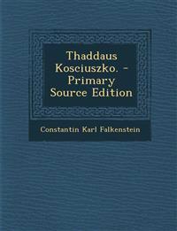 Thaddaus Kosciuszko.