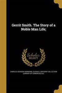 GERRIT SMITH THE STORY OF A NO