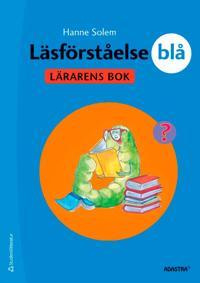 Läsförståelse Blå för lågstadiet Lärarens bok