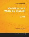 Variation on a Waltz by Diabelli D.718 - For Solo Piano