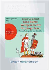 Eine kurze Weltgeschichte für junge Leser: Von den Anfängen bis zum Mittelalter (DAISY Edition)