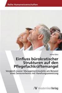 Einfluss Burokratischer Strukturen Auf Den Pflegefachkraftemangel