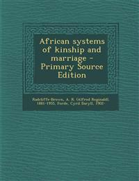 African systems of kinship and marriage - Primary Source Edition