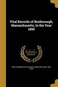 VITAL RECORDS OF BOXBOROUGH MA
