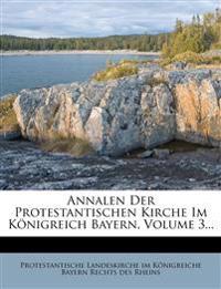 Annalen Der Protestantischen Kirche Im Königreich Bayern, Volume 3...