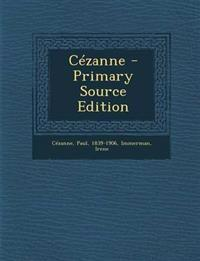 Cezanne - Primary Source Edition