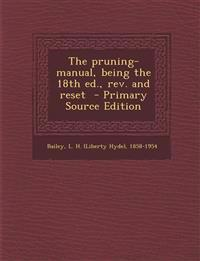 The pruning-manual, being the 18th ed., rev. and reset  - Primary Source Edition